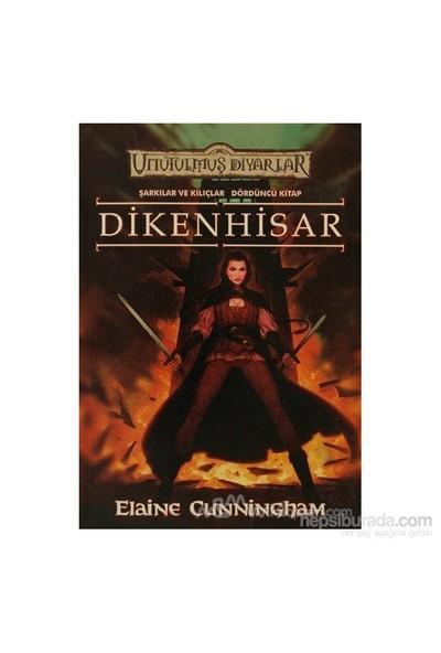 Dikenhisar Unutulmuş Diyarlar Sarkılar Ve Kılıçlar 4. Kitap-Elaine Cunningham