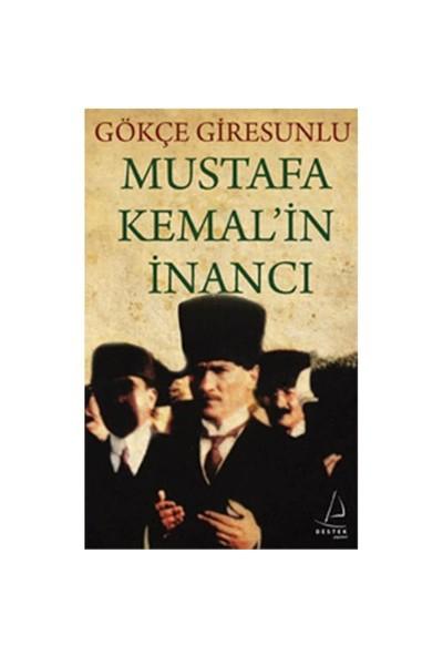 Mustafa Kemal'in İnancı - Gökçe Giresunlu