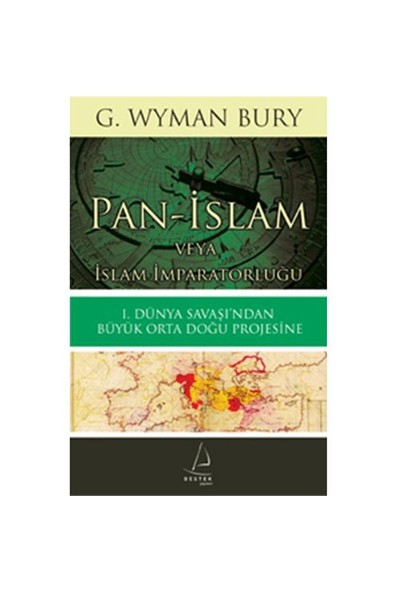 Pan - İslam veya İslam Imparatorluğu - G. Wyman Bury