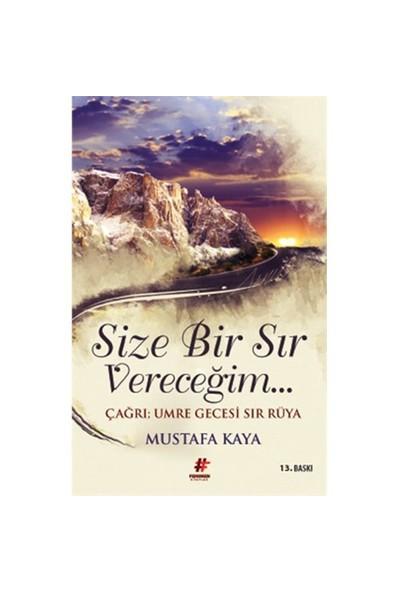 Size Bir Sır Vereceğim: Çağrı (Umre Gecesi Sır Rüya ) - Mustafa Kaya