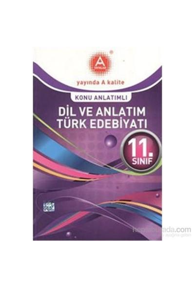 A Yayınları 11.Sınıf Dil Ve Anlatım Türk Edebiyatı Konu Anlatımlı-Kolektif