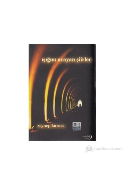 Işığını Arayan Şiirler-Zeynep Karaca