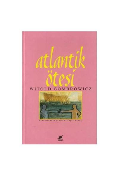 Atlantik Ötesi-Witold Gombrowicz