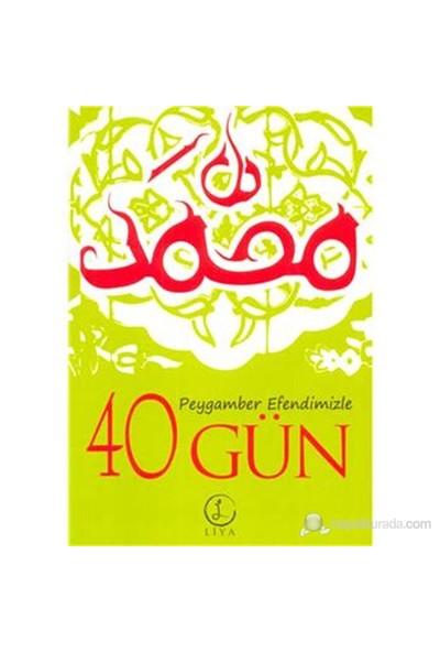 Peygamber Efendimizle 40 Gün