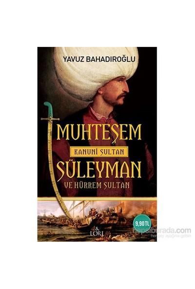 Muhteşem Süleyman Ve Hürrem Sultan - Cep Boy-Yavuz Bahadıroğlu