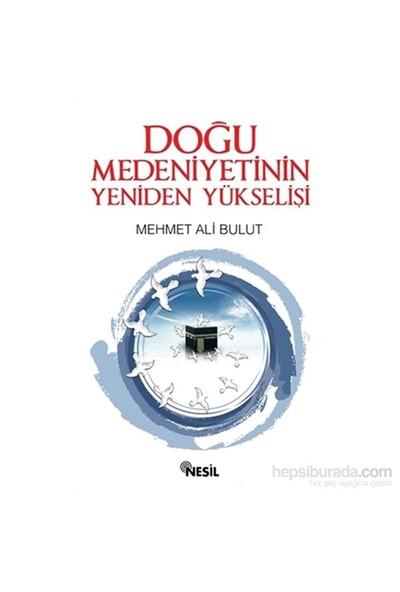 Doğu Medeniyetinin Yeniden Yükselişi-Mehmet Ali Bulut