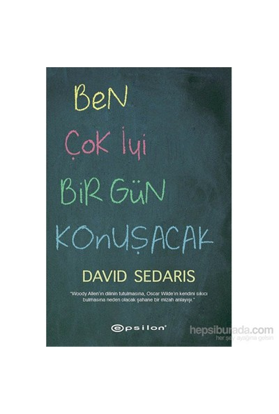 Ben Çok İyi Bir Gün Konuşacak-David Sedaris