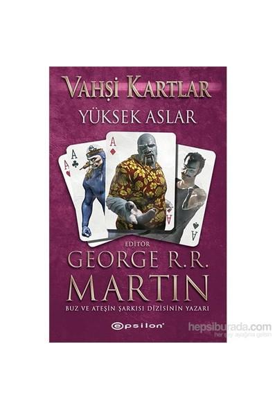 Vahşi Kartlar 2: Yüksek Aslar - George R. R. Martin