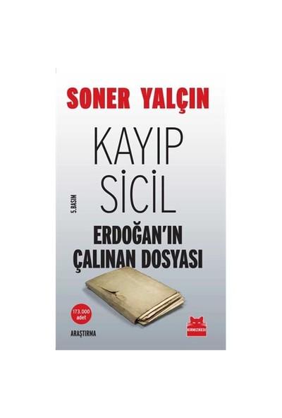 Kayıp Sicil - Erdoğan'ın Çalınan Dosyası - Soner Yalçın