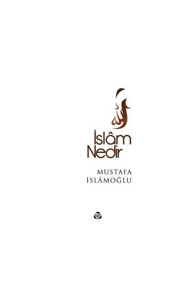 İslam Nedir-Mustafa İslamoğlu