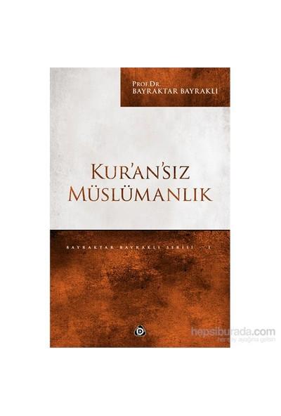 Kur'An'Sız Müslümanlık-Bayraktar Bayraklı