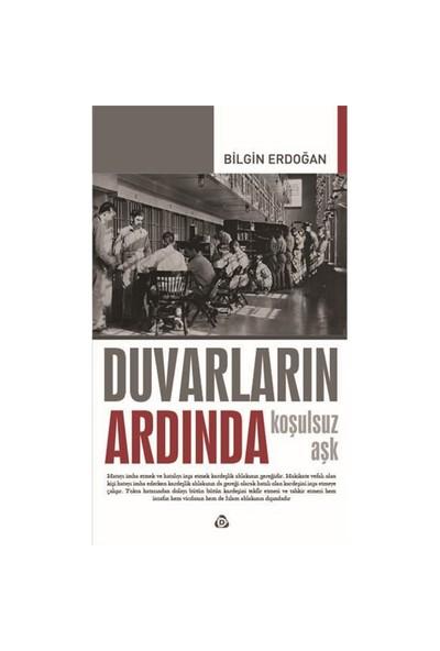 Duvarların Ardında: Koşulsuz Aşk-Bilgin Erdoğan