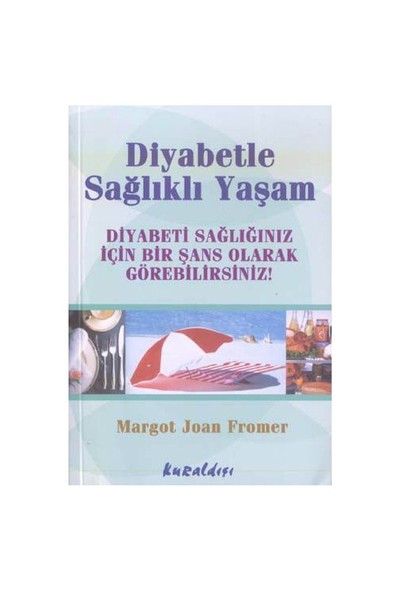Diyabetle Sağlıklı Yaşam-Margot Joan Fromer