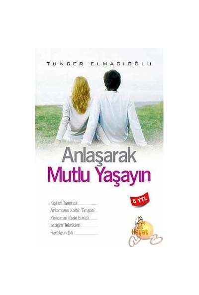 Anlaşarak Mutlu Yaşayın-Tuncer Elmacıoğlu
