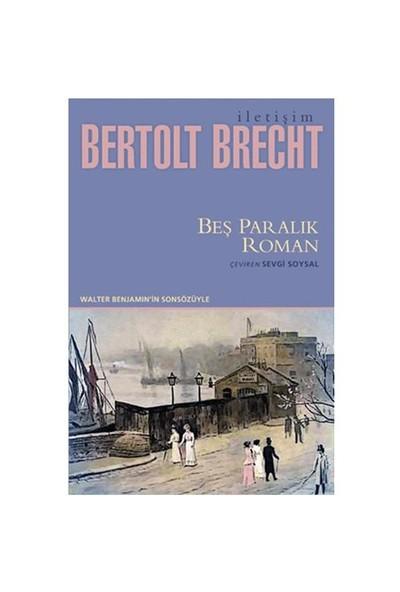 Beş Paralık Roman - Bertolt Brecht