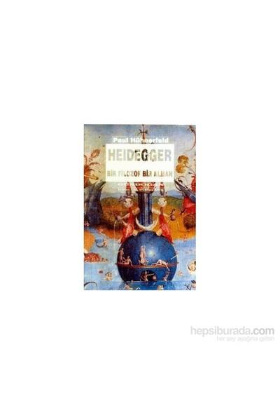 Heidegger Bir Filozof Bir Alman