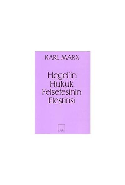 Hegel'in Hukuk Felsefesinin Eleştirisi - Karl Marx