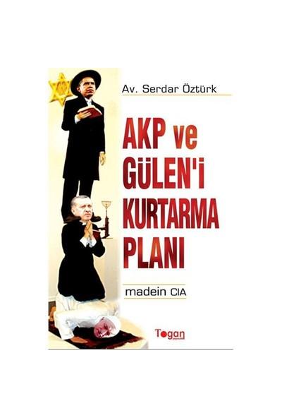 Akp Ve Gülen'i Kurtarma Planı