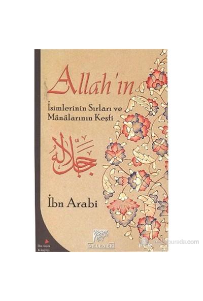 Allah'In İsimlerinin Sırları Ve Manalarının Keşfi-Muhyiddin İbn Arabi