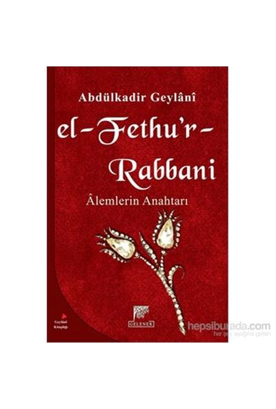 El-Fethu'r-Rabbani, Alemlerin Anahtarı - Abdülkadir Geylani