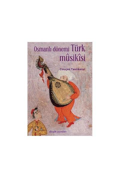 Osmanlı Dönemi Türk Musikisi-Cinuçen Tanrıkorur