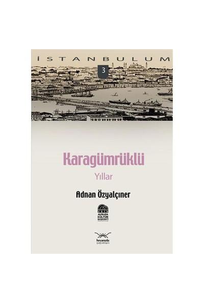 İstanbulum 3 - Karagümrüklü Yıllar
