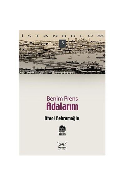 İstanbulum 6 - Benim Prens Adalarım