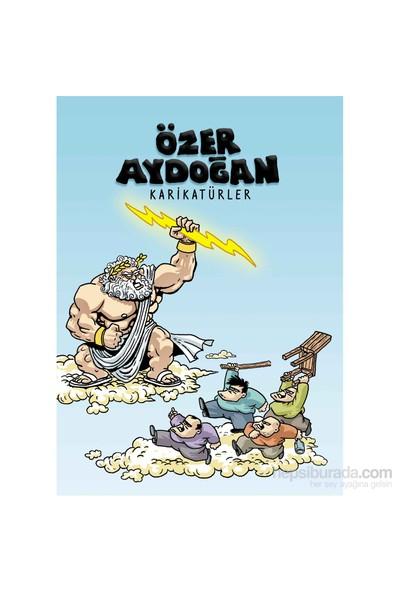 Karikatürler –Özer Aydoğan-Özer Aydoğan