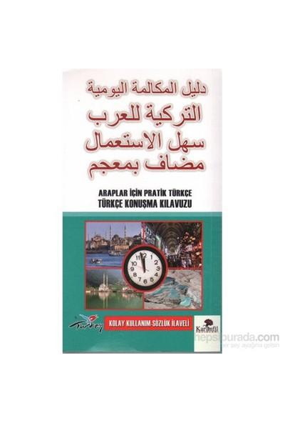 Araplar İçin Pratik Türkçe Konuşma Kılavuzu (Kolay Kullanım Sözlük İlaveli)-Kolektif