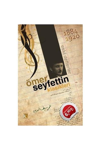 Ömer Seyfettin Klasikleri – 36 hikaye - Ömer Seyfettin