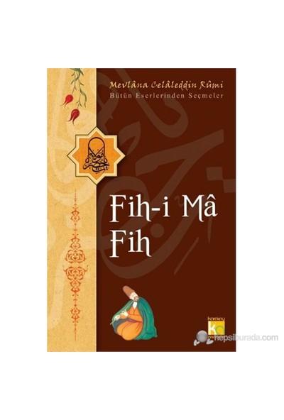 Fih-İ Ma Fih-Mevlana Celaleddin Rumi