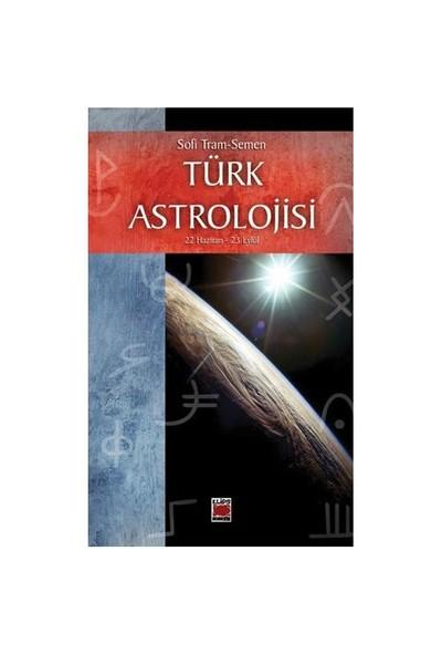 Türk Astrolojisi 22 Haziran - 23 Eylül-Sofi Tram-Semen