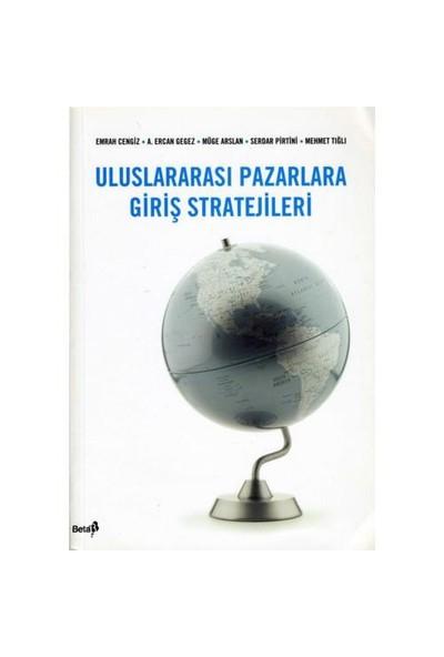 Uluslararası Pazarlara Giriş Stratejileri