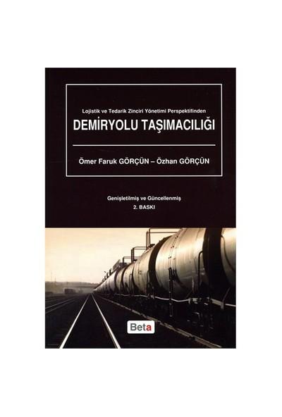 Lojistik Ve Tedarik Zinciri Yönetimi Perspektifinden Demiryolu Taşımacılığı
