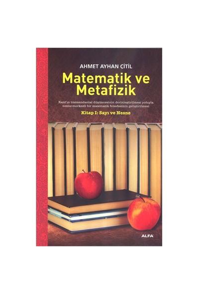 Matematik ve Metafizik - Ahmet Ayhan Çitil
