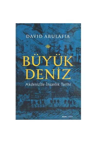 Büyük Deniz - Akdeniz'De İnsanlık Tarihi (Ciltli) -David Abulafia