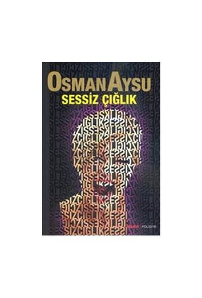 Sessiz Çığlık-Osman Aysu