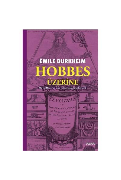 Hobbes Üzerine - Emile Durkheim