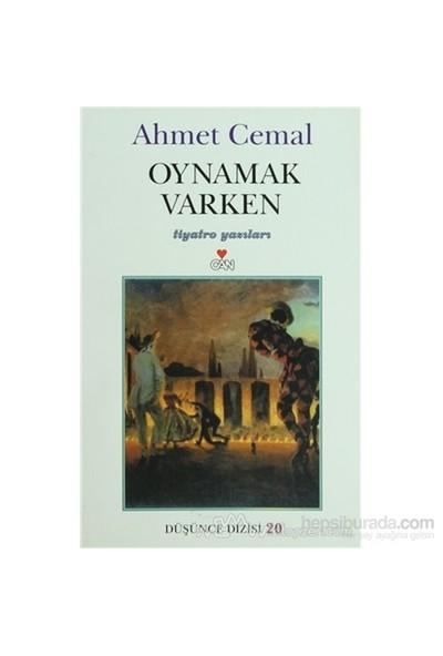 Oynamak Varken-Ahmet Cemal