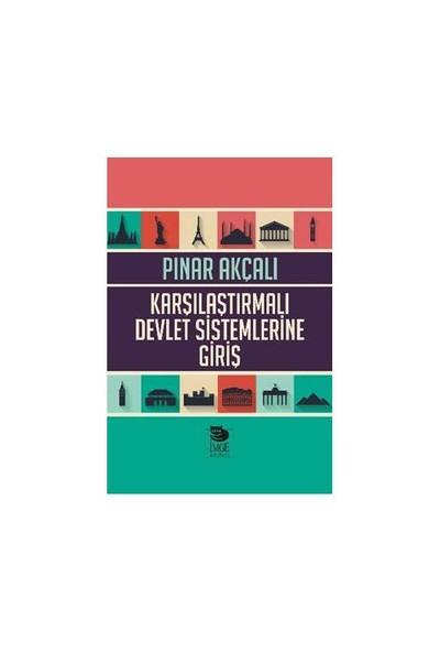 Karşılaştırmalı Devlet Sistemlerine Giriş-Pınar Akçalı