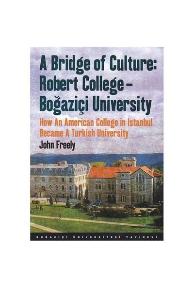 A Bridge of Culture: Robert College-Boğaziçi University