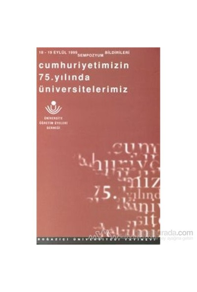 Cumhuriyetimizin 75. Yılında Üniversitelerimiz-Sempozyum