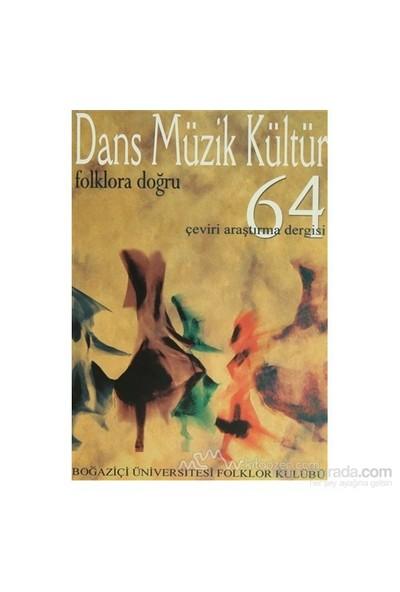 Dans Müzik Kültür Folklora Doğru Sayı: 64-Kolektif