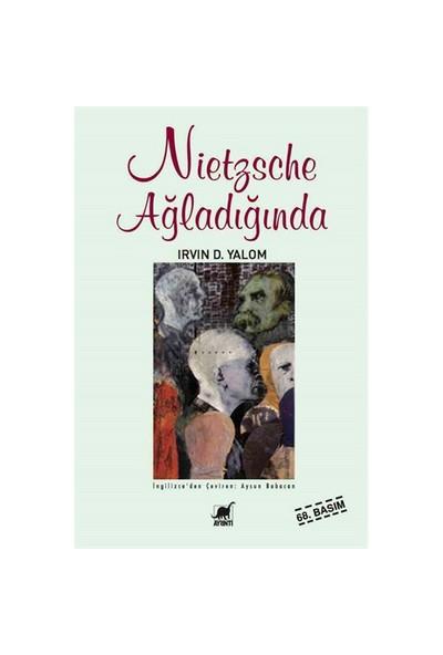 Nietzsche Ağladığında - Irvin D. Yalom