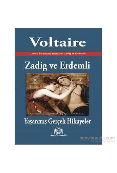 Zadig Ve Erdemli Yaşanmış Gerçek Hikayeler-Voltaire