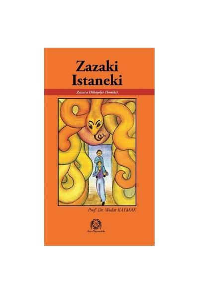 Zazaki İstaneki Zazaki Soniki Zazaca Hikayeler-Wedat Kaymak