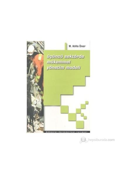 Üçüncü Sektörde Mükemmel Yönetim Modeli-M. Atilla Öner