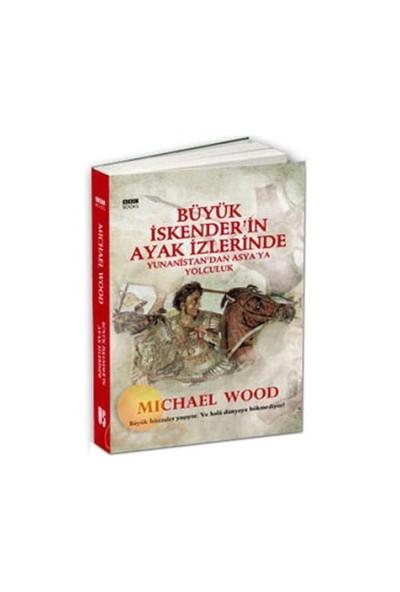 Büyük İskender'İn Ayak İzlerinde-Michael Wood