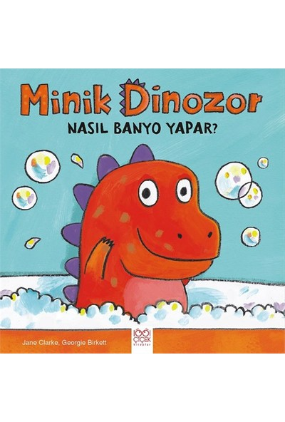 Minik Dinazor Nasıl Banyo Yapar - Jane Clarke