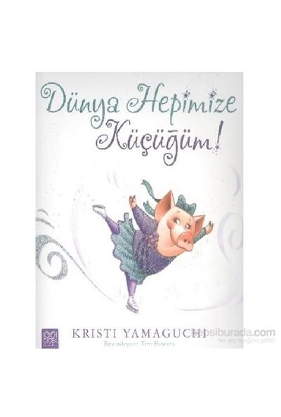 Dünya Hepimize Küçüğüm-Kristi Yamaguchi